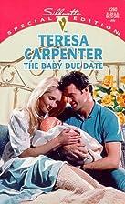 Baby Due Date by Teresa Carpenter