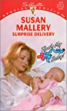 Susan Mallery: Surprise Delivery (That'S My Baby) (Silhouette Special Edition)