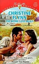 The Home Love Built by Christine Flynn