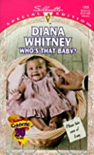 Who's That Baby? by Diana Whitney