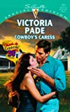 Victoria Pade: Cowboy's Caress (A Ranching Family) (Silhouette Special Edition No. 1311) (Special Edition, 1311)