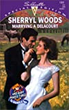 Woods, Sherryl: Marrying a Delacourt (And Baby Makes Three: The Delacourts of Texas / Silhouette Special Edition, No. 1352)