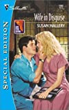 Mallery, Susan: Wife In Disguise (Lone Star Canyon) (Harlequin Special Edition)