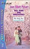 Pickart, Joan Elliott: Tall, Dark and Irresistible  (The Baby Bet: McAllister's Gifts)