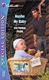 Pade, Victoria: Maybe My Baby: Baby Times Three (Silhouette Special Edition $ 1515)