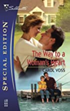 The Way to a Woman's Heart by Carol Voss