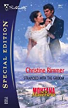 Stranded with the Groom by Christine Rimmer