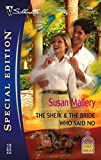 Mallery, Susan: The Sheik and the Bride Who Said No (Desert Rogues, No. 1666)