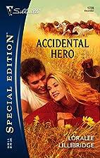 Accidental Hero by Loralee Lillibridge