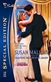 Mallery, Susan: Having Her Boss's Baby (Silhouette Special Edition)