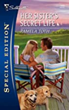 Her Sister's Secret Life by Pamela Toth