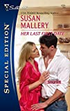 Mallery, Susan: Her Last First Date (Silhouette Special Edition)