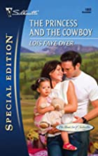 The Princess and the Cowboy by Lois Faye…