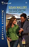 Mallery, Susan: The Sheik And The Pregnant Bride (Silhouette Special Edition)