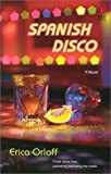 Orloff, Erica: Spanish Disco
