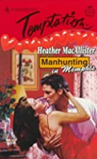 Manhunting in Memphis by Heather MacAllister
