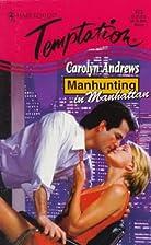 Manhunting in Manhattan by Carolyn Andrews