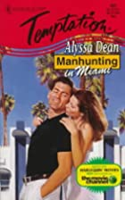 Manhunting in Miami by Alyssa Dean