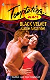 Carrie Alexander: Black Velvet (Harlequin Temptation, No 689)