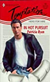 Patricia Ryan: In Hot Pursuit (Hero For Hire) (Harlequin Temptation)