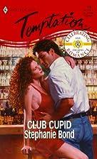 Club Cupid by Stephanie Bond
