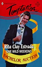 One Wild Weekend (Bachelor Auction)…