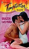 Carly Phillips: Brazen (Blaze) (Harlequin Temptation)