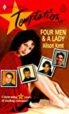 Alison Kent: Four Men And A Lady (15th Anniversary) (Harlequin Temptation)