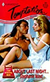 Stephanie Bond: About Last Night ... (The Wrong Bed) (Harlequin Temptation)