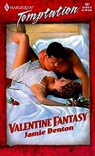 Valentine Fantasy by Jamie Denton