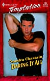 Sandra Chastain: Baring It All (Sweet Talkin' Guys) (Harlequin Temptation)