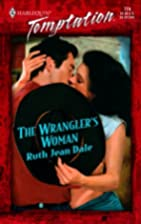 The Wrangler's Woman by Ruth Jean Dale
