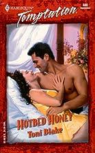 Hotbed Honey by Toni Blake