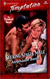 Stephanie Bond: Seeking Single Male (Harlequin Temptation)