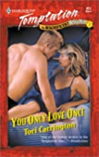 You Only Love Once by Tori Carrington