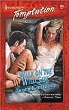 Donna Kauffman: Walk On The Wild Side (Harlequin Temptation)