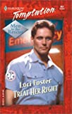 Lori Foster: Treat Her Right (Men To The Rescue) (Harlequin Temptation)