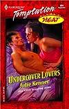 Kenner, Julie: Undercover Lovers: (Heat) (Harlequin Temptation)