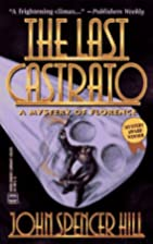 The Last Castrato by John Spencer Hill
