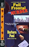 Paul, Barbara: Full Frontal Murder