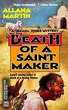 Death Of A Saint Maker by Allana Martin