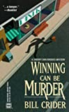 Crider, Bill: Winning Can Be Murder