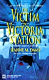 Jeanne M. Dams: The Victim in Victoria Station (Dorothy Martin Mysteries, No. 5)
