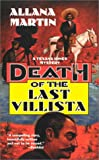 Martin, Allana: Death of the Last Villista