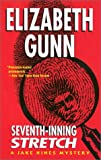 Gunn, Elizabeth: Seventh-Inning Stretch