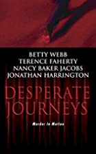 Desperate Journeys by Betty Webb