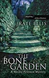 Ellis, Kate: The Bone Garden: A Wesley Peterson Mystery