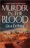 DeWeese, Gene: Murder In The Blood (Sheriff Frank Decker Mysteries)