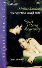 The Spy Who Loved Him by Merline Lovelace