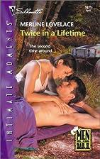 Twice in a Lifetime by Merline Lovelace